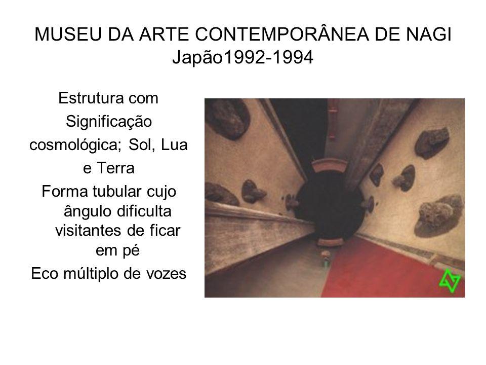 MUSEU DA ARTE CONTEMPORÂNEA DE NAGI Japão1992-1994