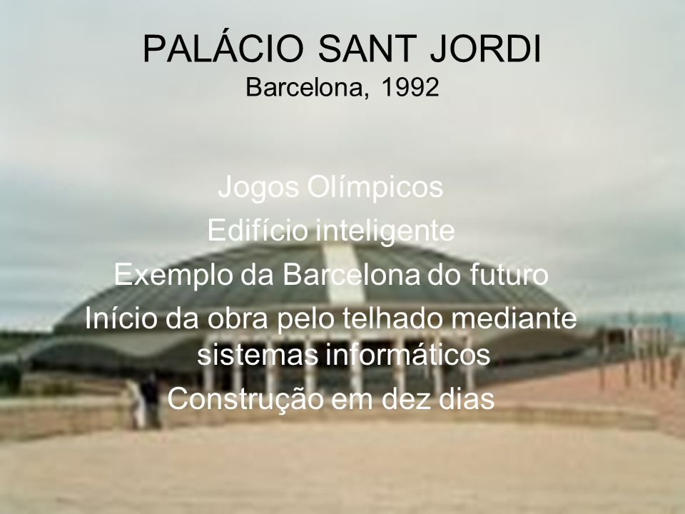 PALÁCIO SANT JORDI Barcelona, 1992