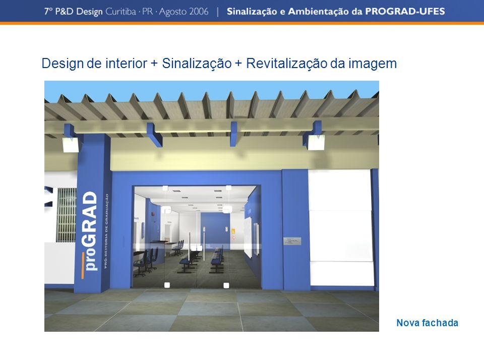 Design de interior + Sinalização + Revitalização da imagem