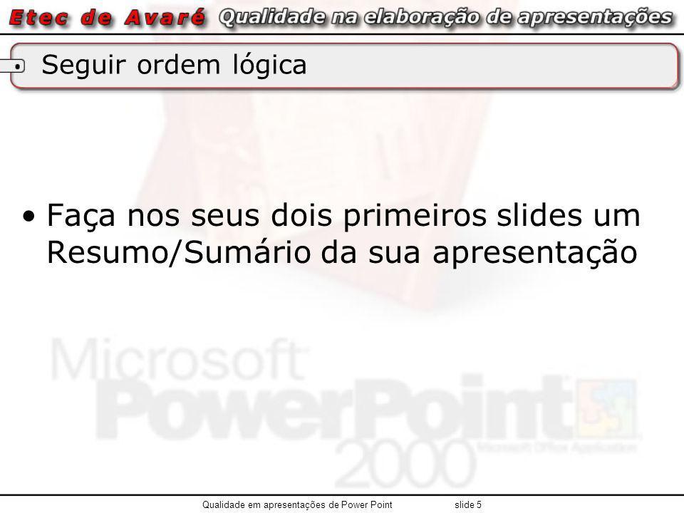 Qualidade em apresentações de Power Point slide 5