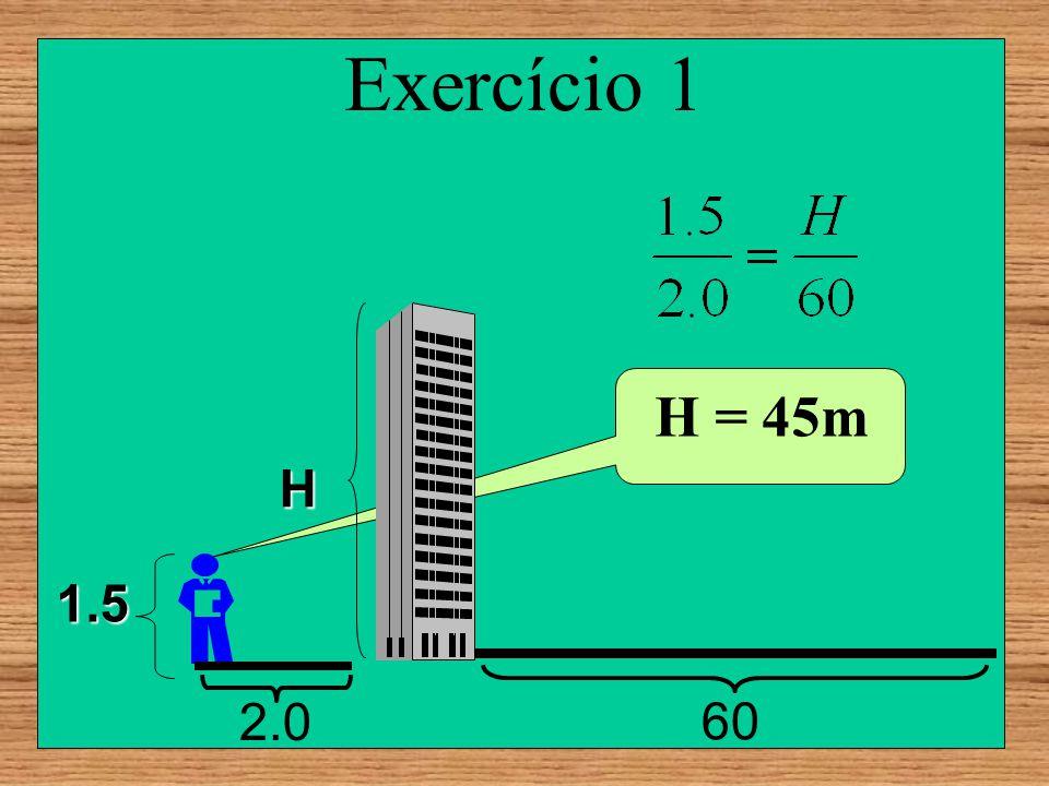 Exercício 1 H H = 45m 1.5 60 2.0