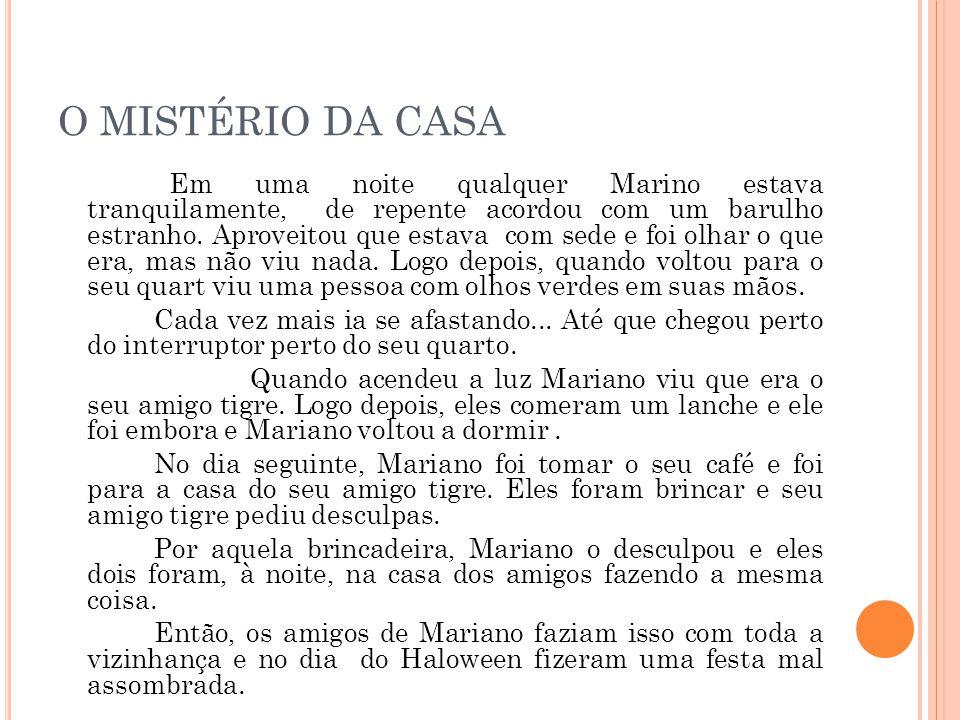 O MISTÉRIO DA CASA
