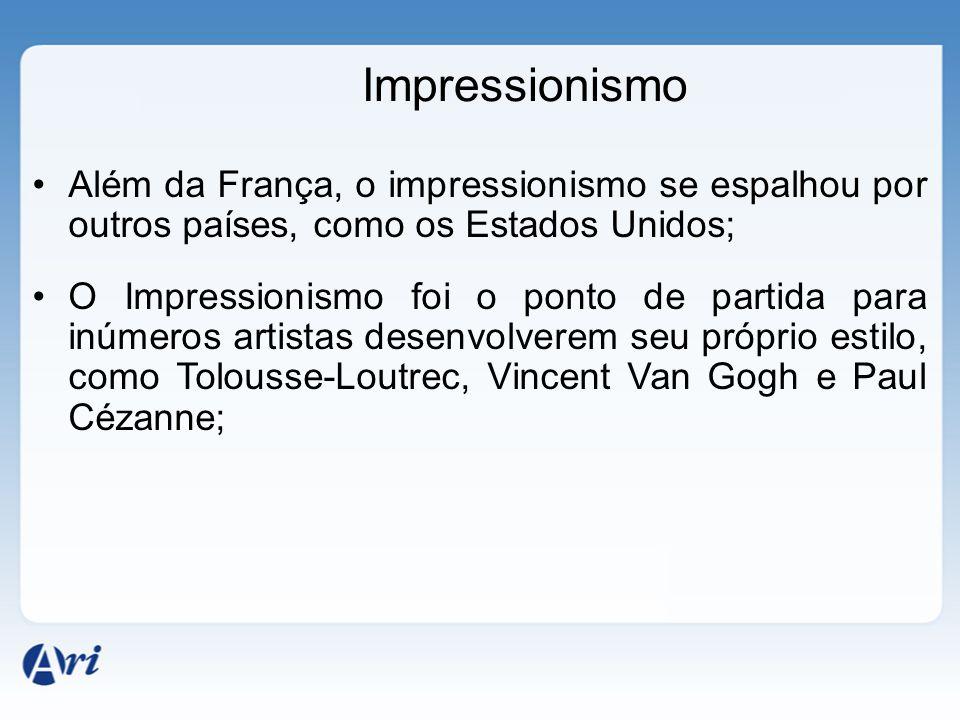 Impressionismo Além da França, o impressionismo se espalhou por outros países, como os Estados Unidos;