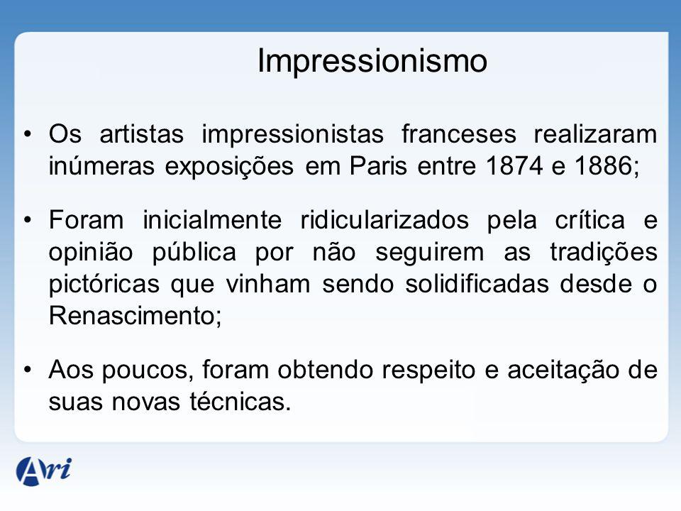 Impressionismo Os artistas impressionistas franceses realizaram inúmeras exposições em Paris entre 1874 e 1886;