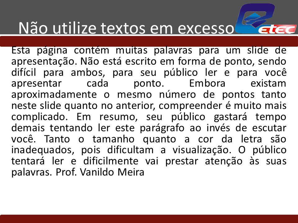 Não utilize textos em excesso