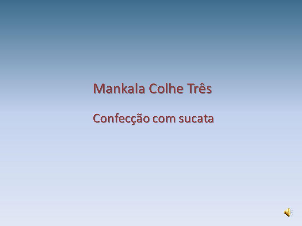 Mankala Colhe Três Confecção com sucata