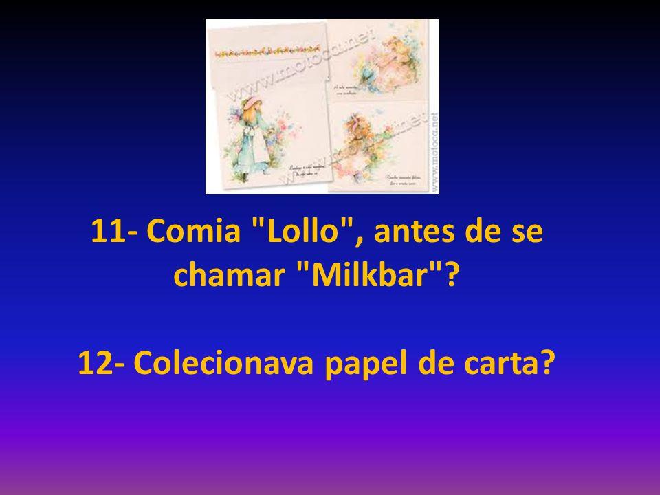 11- Comia Lollo , antes de se chamar Milkbar