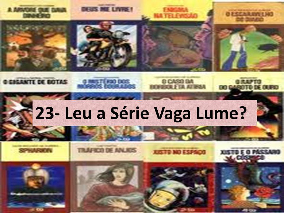 23- Leu a Série Vaga Lume