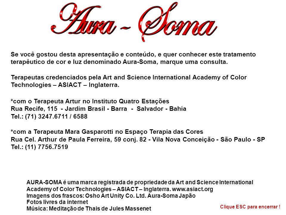 terapêutico de cor e luz denominado Aura-Soma, marque uma consulta.