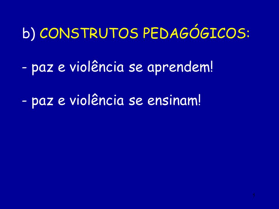 b) CONSTRUTOS PEDAGÓGICOS: