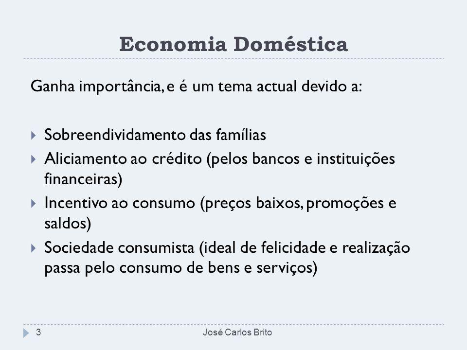 Economia Doméstica Ganha importância, e é um tema actual devido a: