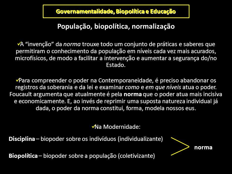 Governamentalidade, Biopolítica e Educação