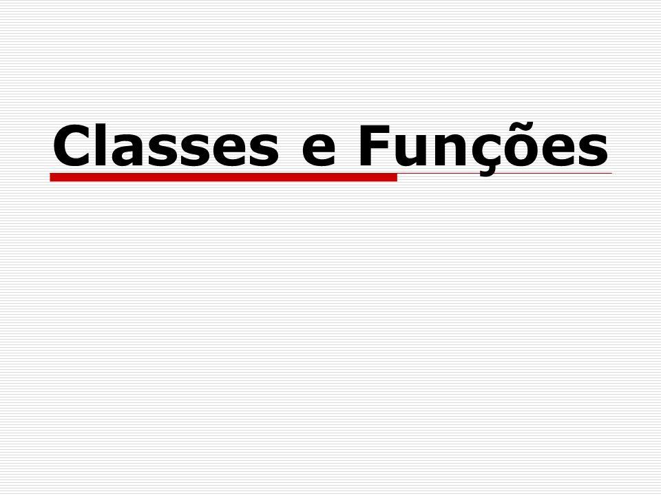 Classes e Funções
