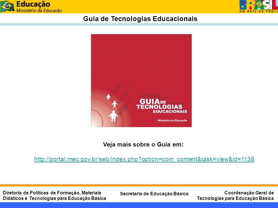 Guia de Tecnologias Educacionais Veja mais sobre o Guia em:
