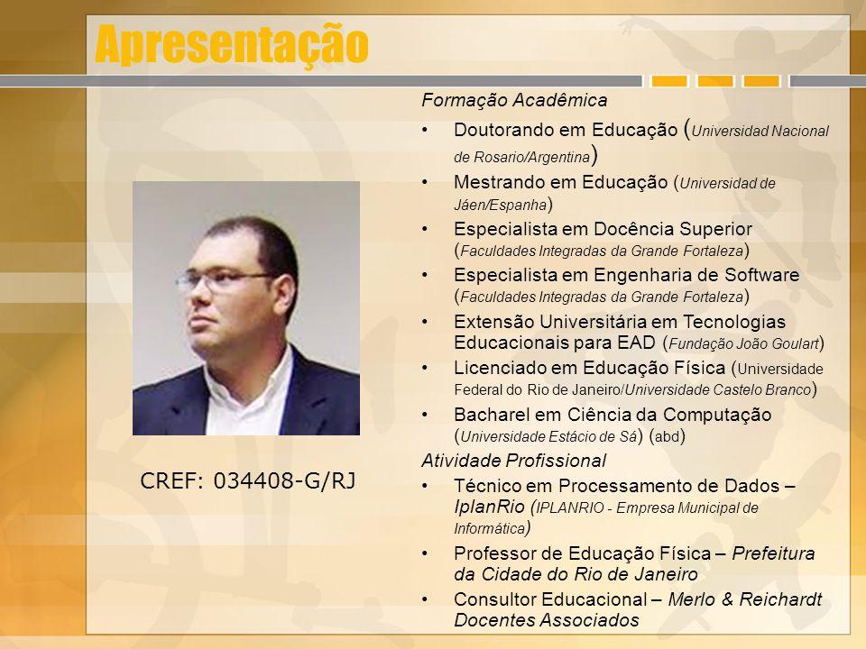 Apresentação CREF: 034408-G/RJ Formação Acadêmica