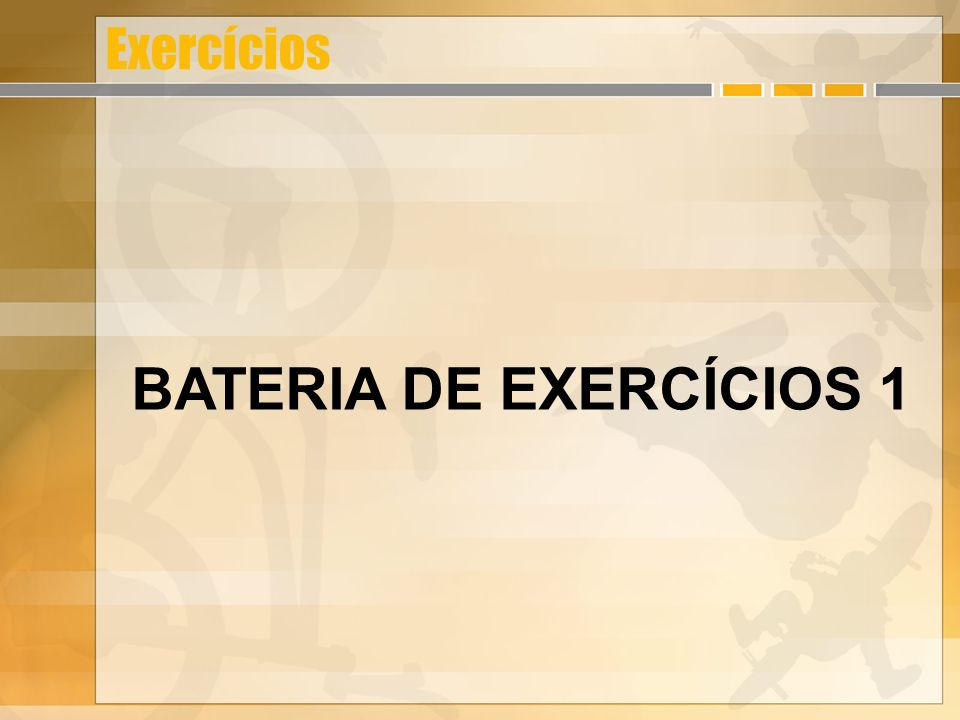 Exercícios BATERIA DE EXERCÍCIOS 1