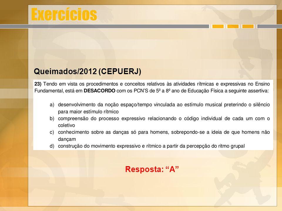 Exercícios Queimados/2012 (CEPUERJ) Resposta: A