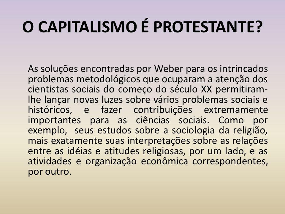 O CAPITALISMO É PROTESTANTE