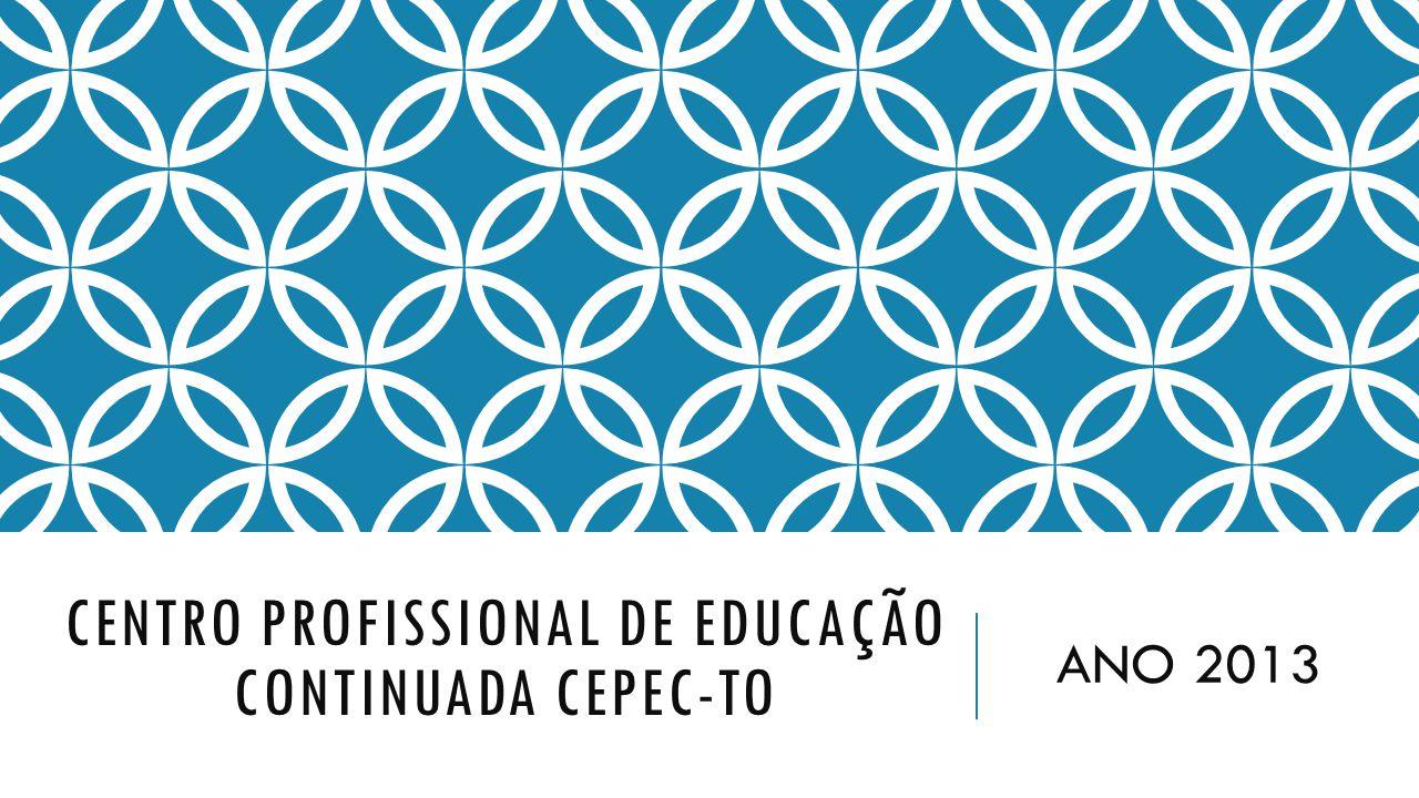 CENTRO PROFISSIONAL DE EDUCAÇÃO CONTINUADA CEPEC-TO