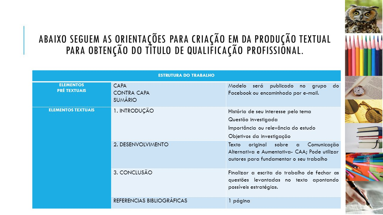 Abaixo seguem as orientações para criação em da Produção Textual para obtenção do título de Qualificação Profissional.