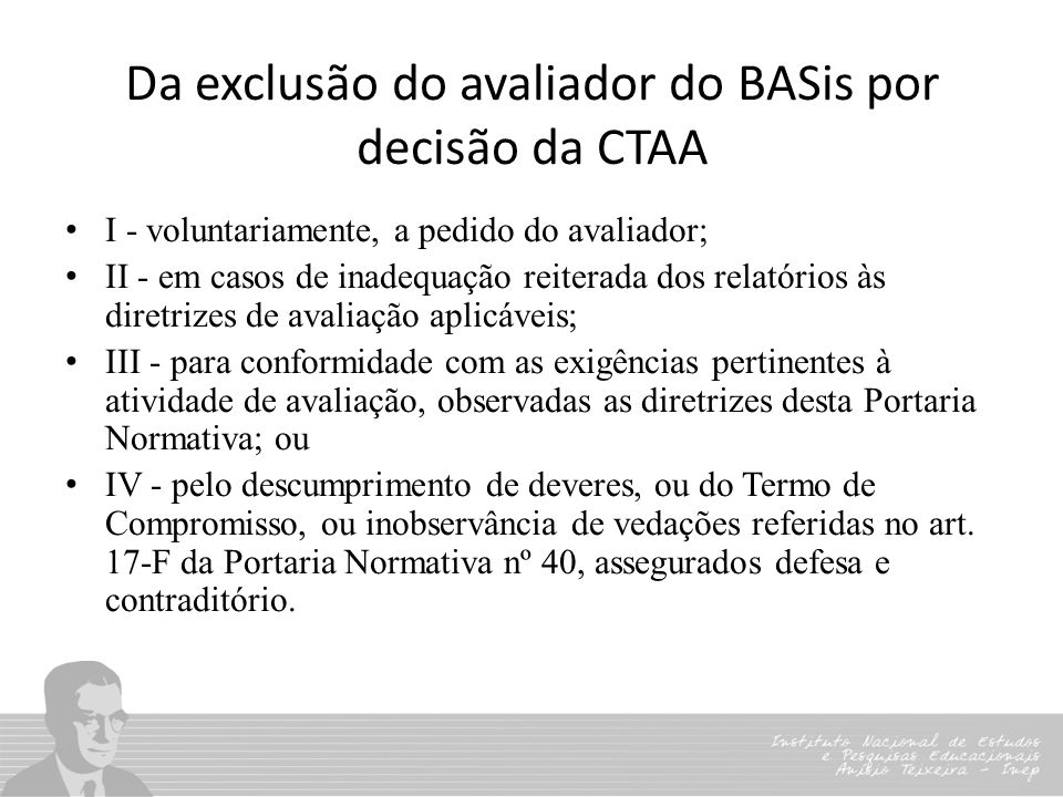 Da exclusão do avaliador do BASis por decisão da CTAA