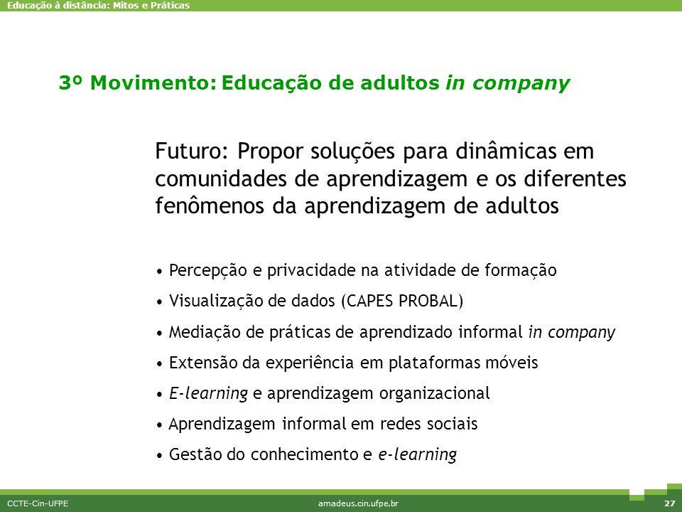 Pesquisa e Inovação Futuro: Propor soluções para dinâmicas em comunidades de aprendizagem e os diferentes fenômenos da aprendizagem de adultos.