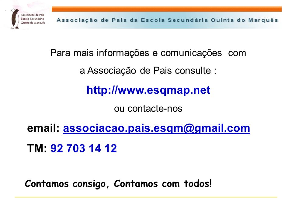 email: associacao.pais.esqm@gmail.com TM: 92 703 14 12