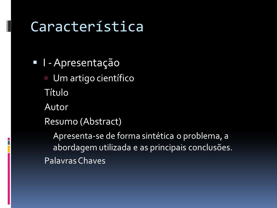 Característica I - Apresentação Um artigo científico Título Autor
