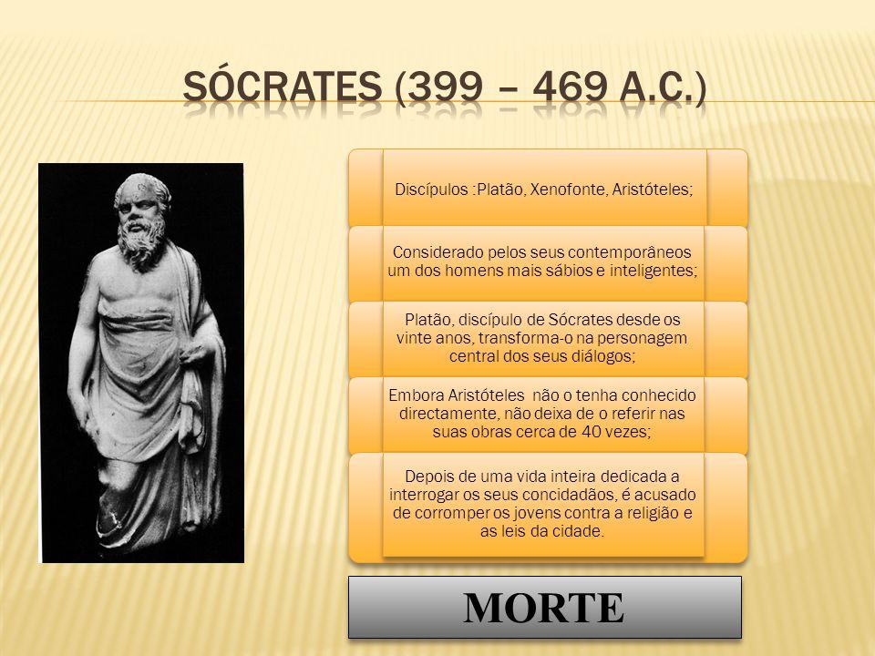 Discípulos :Platão, Xenofonte, Aristóteles;