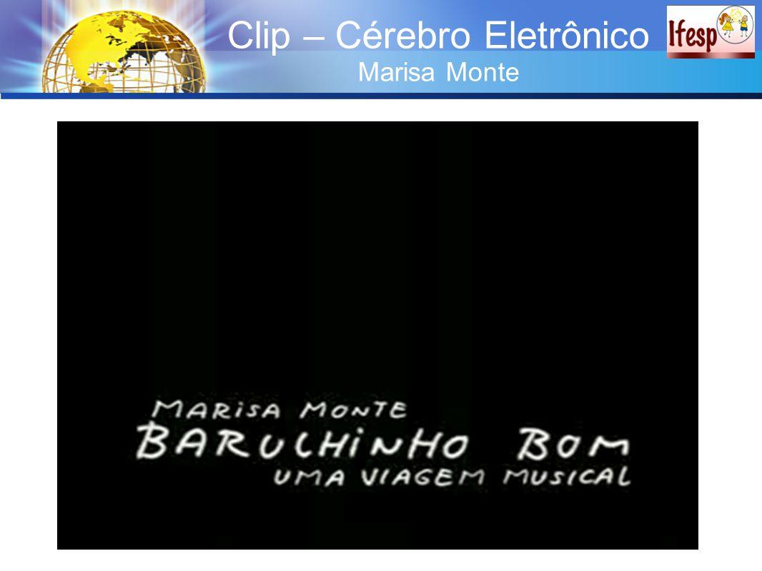 Clip – Cérebro Eletrônico