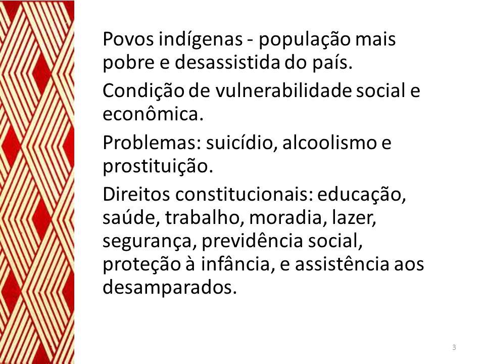 Povos indígenas - população mais pobre e desassistida do país