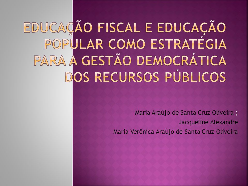 EDUCAÇÃO FISCAL E EDUCAÇÃO POPULAR COMO ESTRATÉGIA PARA A GESTÃO DEMOCRÁTICA DOS RECURSOS PÚBLICOS