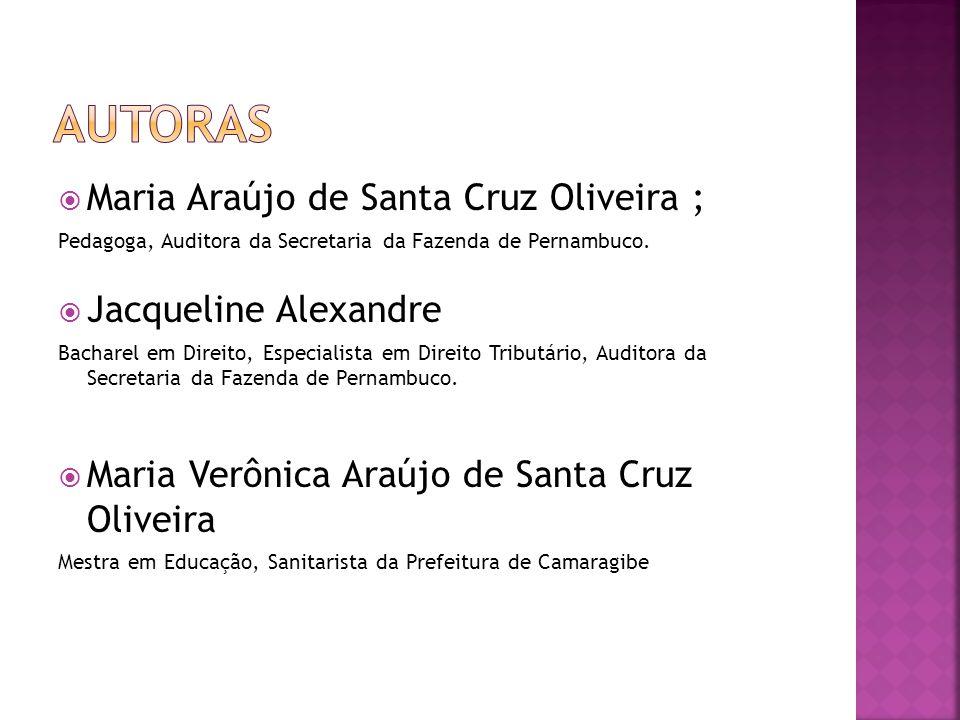Autoras Maria Araújo de Santa Cruz Oliveira ; Jacqueline Alexandre