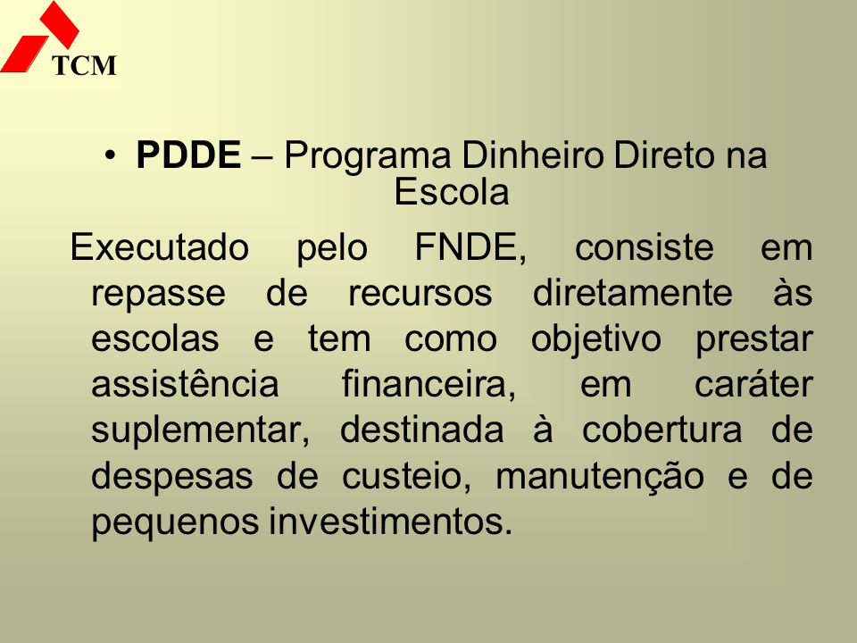 PDDE – Programa Dinheiro Direto na Escola