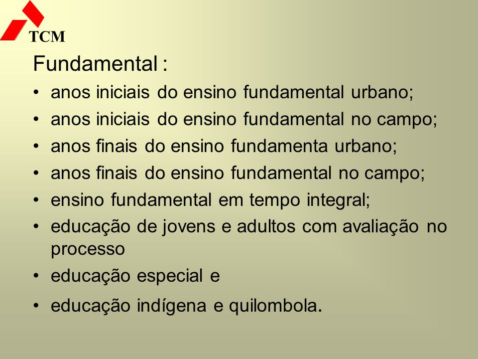 Fundamental : anos iniciais do ensino fundamental urbano;