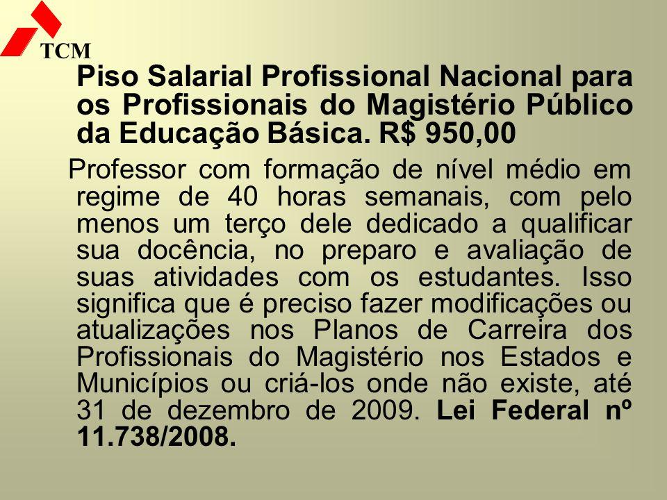 Piso Salarial Profissional Nacional para os Profissionais do Magistério Público da Educação Básica. R$ 950,00