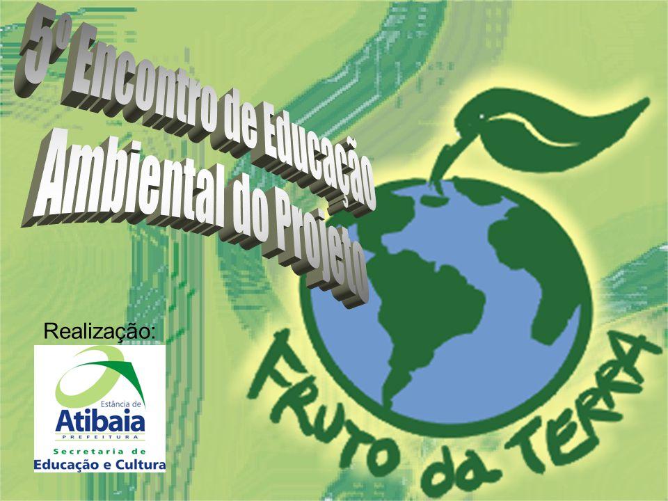 5º Encontro de Educação Ambiental do Projeto Realização: