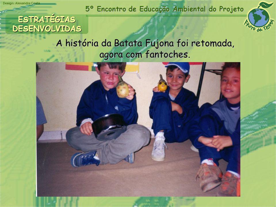 A história da Batata Fujona foi retomada,