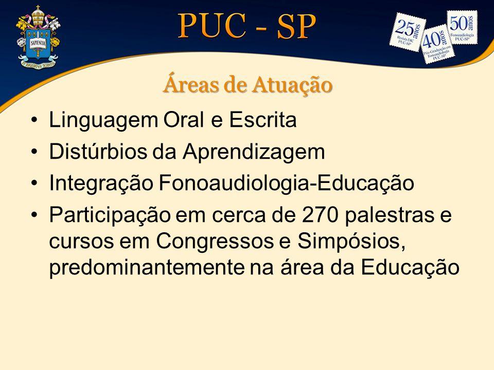 Áreas de Atuação Linguagem Oral e Escrita. Distúrbios da Aprendizagem. Integração Fonoaudiologia-Educação.