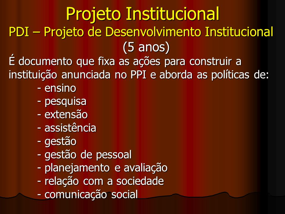 Projeto Institucional PDI – Projeto de Desenvolvimento Institucional