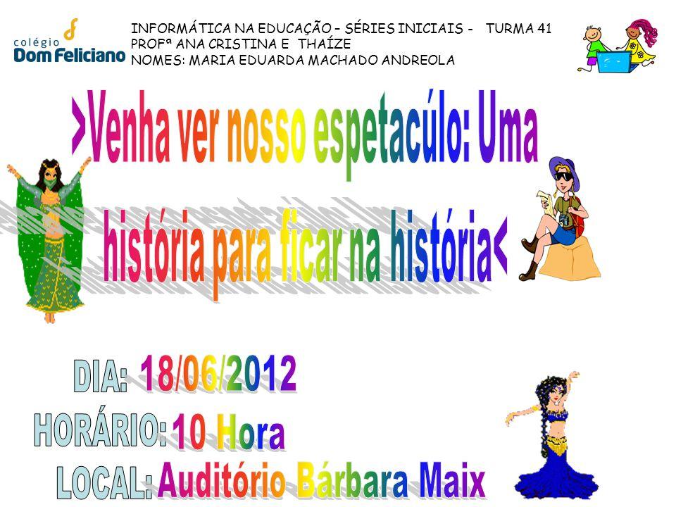 DIA: HORÁRIO: LOCAL: 18/06/2012 10 Hora Auditório Bárbara Maix