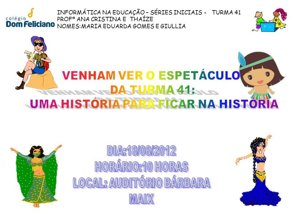 VENHAM VER O ESPETÁCULO DA TURMA 41: