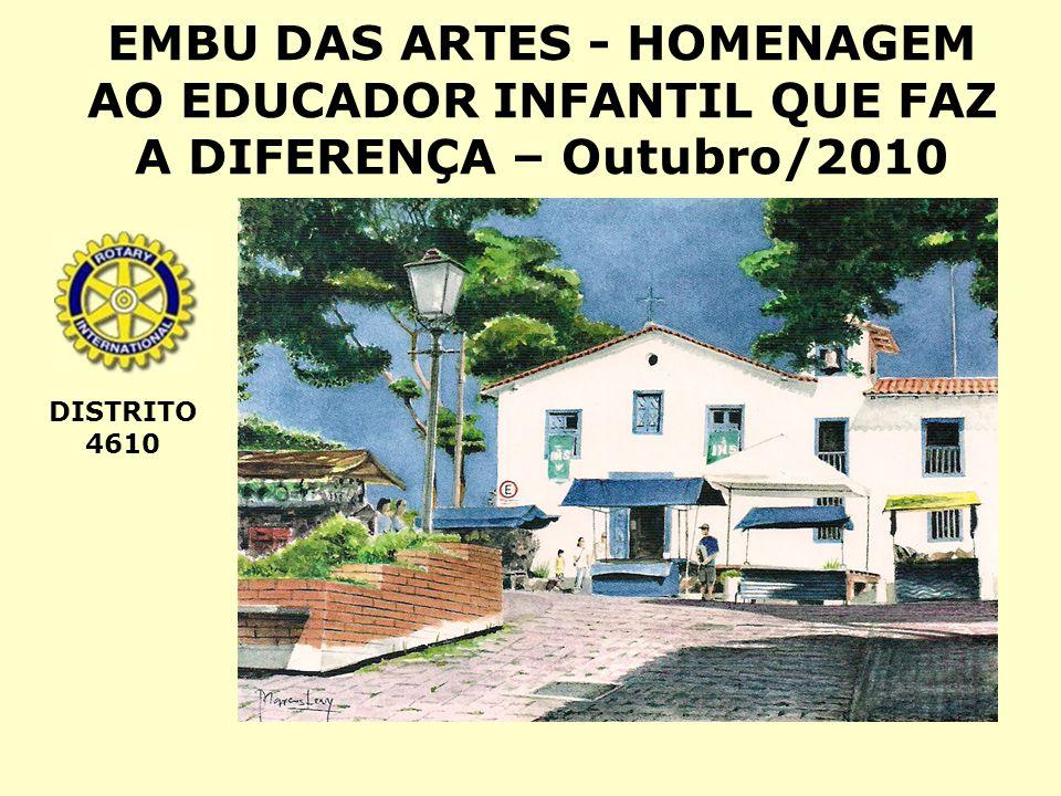 EMBU DAS ARTES - HOMENAGEM AO EDUCADOR INFANTIL QUE FAZ A DIFERENÇA – Outubro/2010
