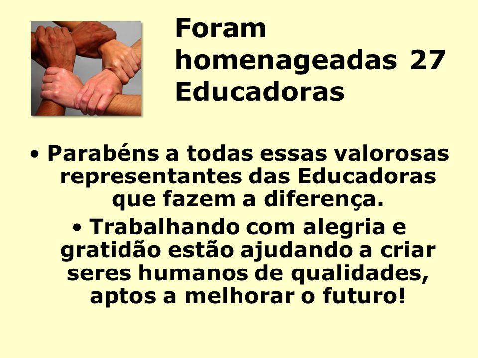 Foram homenageadas 27 Educadoras