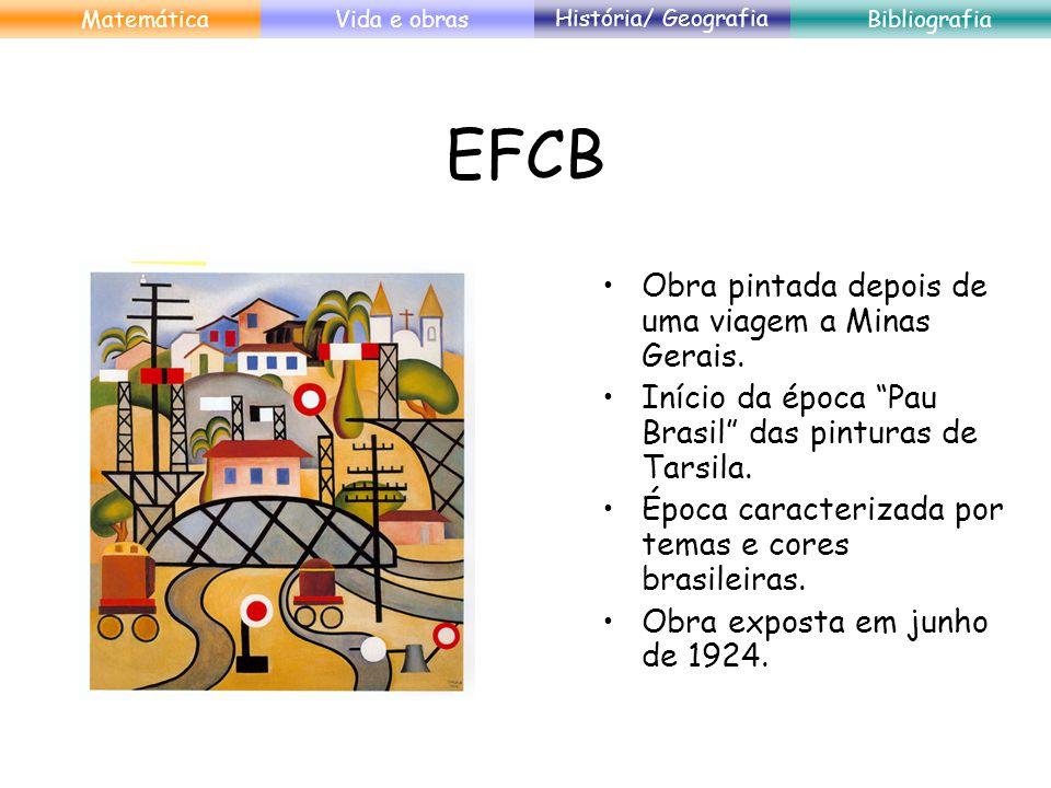 EFCB Obra pintada depois de uma viagem a Minas Gerais.