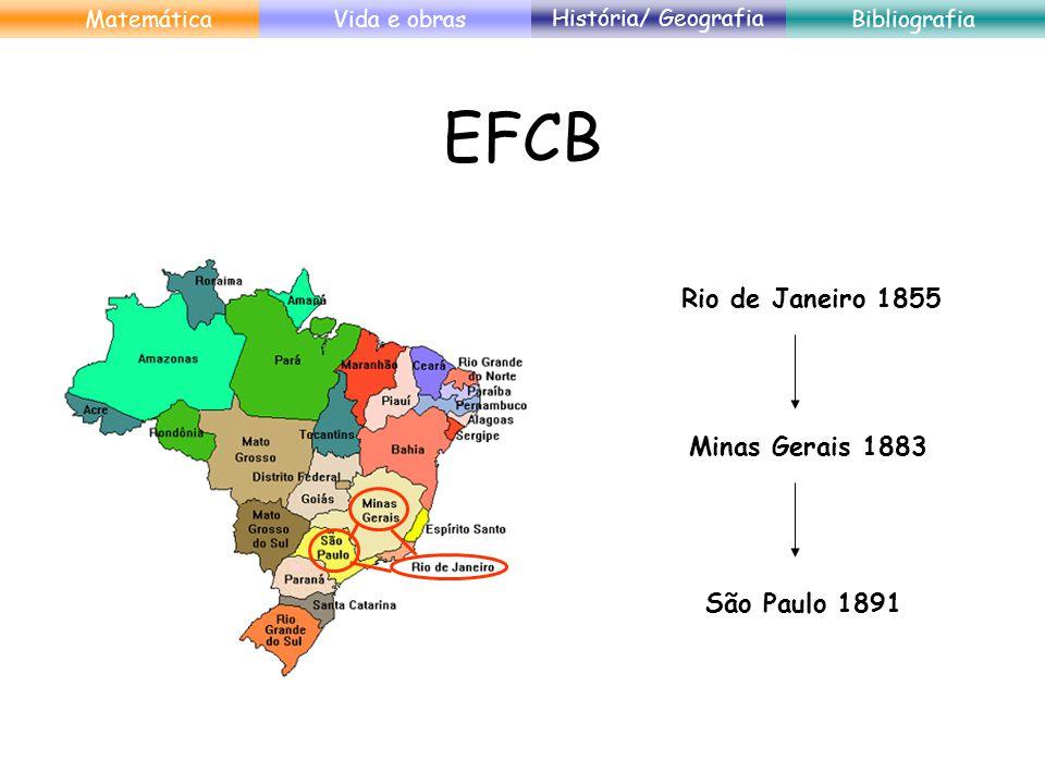 EFCB Rio de Janeiro 1855 Minas Gerais 1883 São Paulo 1891 Matemática