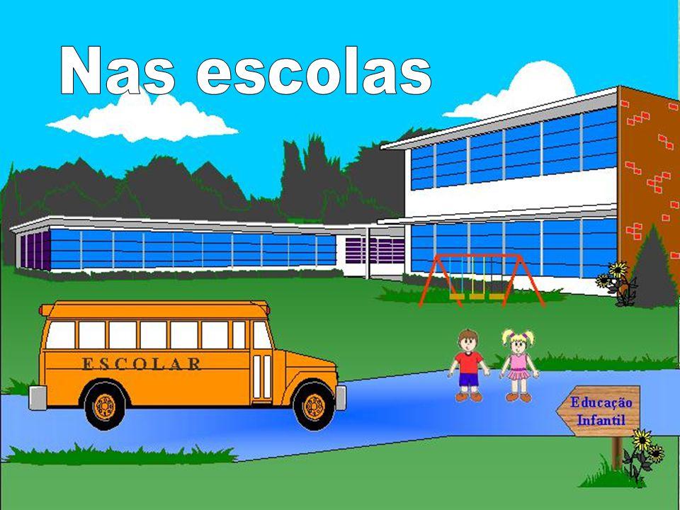 Nas escolas