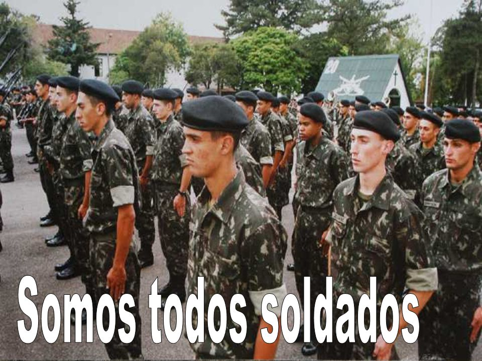 Somos todos soldados