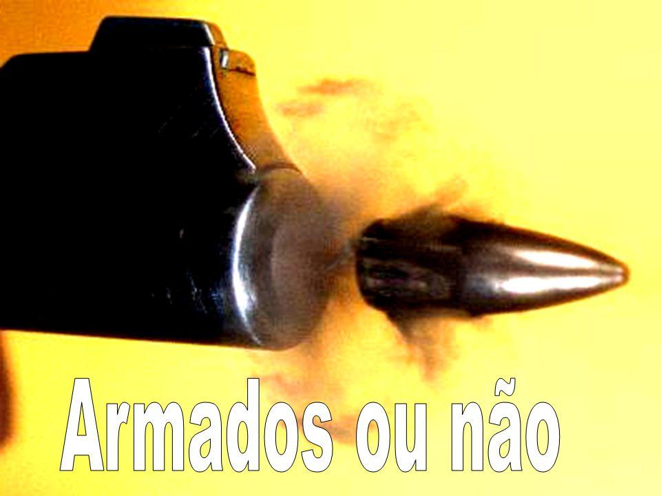 Armados ou não