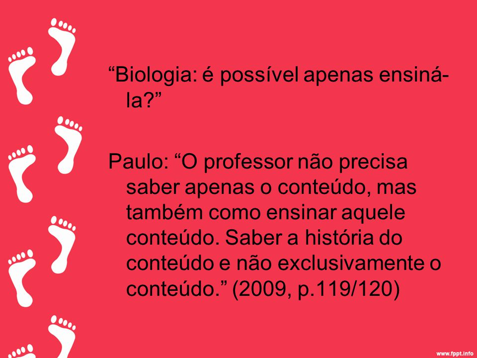 Biologia: é possível apenas ensiná-la